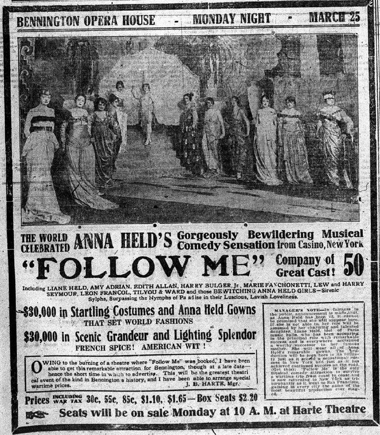 An advertisement for Follow Me, an extremely popular musical with Anna Held, one of the biggest performers of the time. In the small text box to the right, the manager notes Anna will likely not be performing in Bennington due to illness. Held succumbed to cancer in 1919.